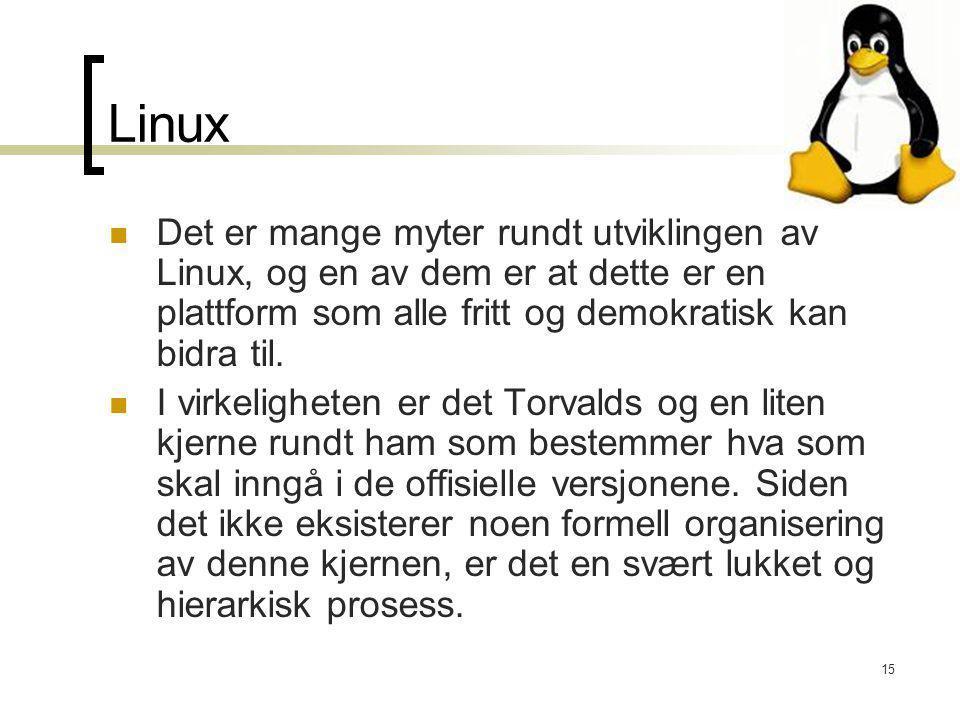 Linux Det er mange myter rundt utviklingen av Linux, og en av dem er at dette er en plattform som alle fritt og demokratisk kan bidra til.