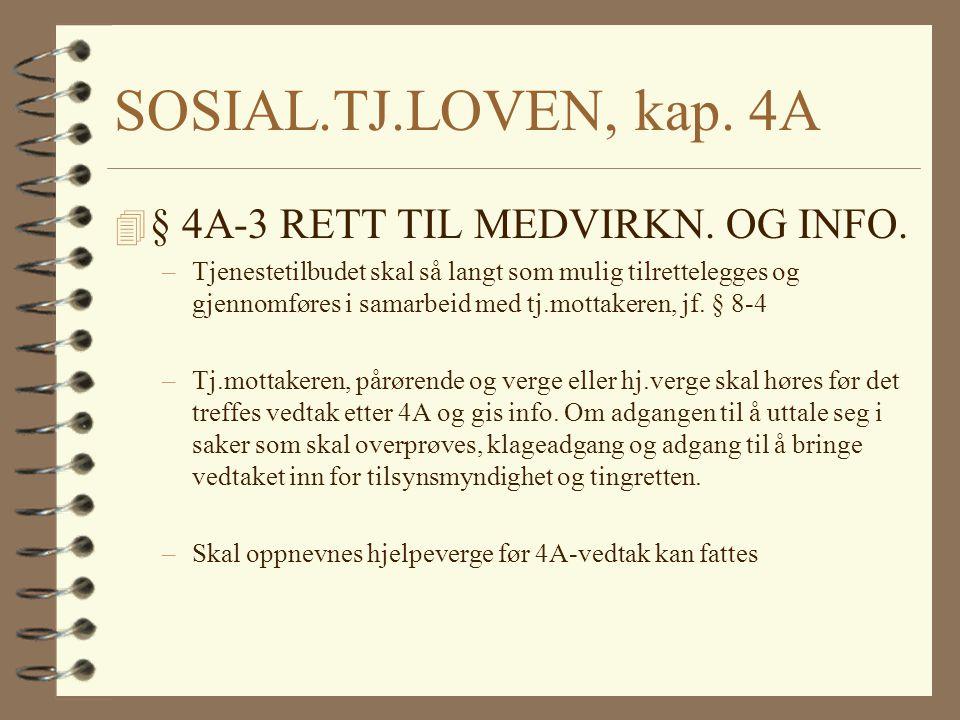 SOSIAL.TJ.LOVEN, kap. 4A § 4A-3 RETT TIL MEDVIRKN. OG INFO.