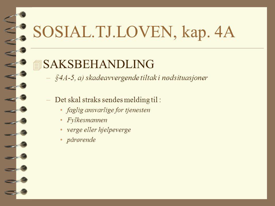 SOSIAL.TJ.LOVEN, kap. 4A SAKSBEHANDLING