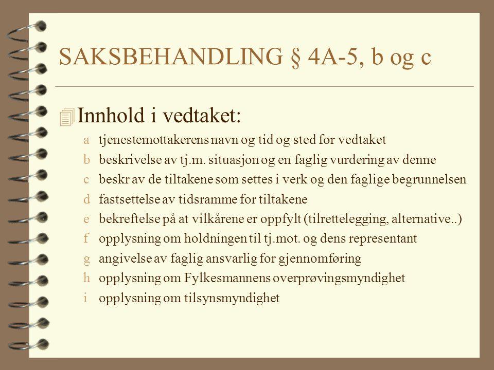 SAKSBEHANDLING § 4A-5, b og c