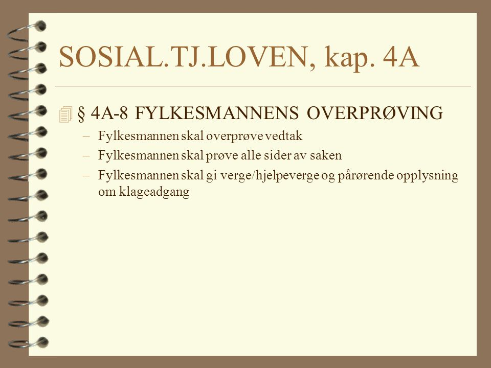 SOSIAL.TJ.LOVEN, kap. 4A § 4A-8 FYLKESMANNENS OVERPRØVING