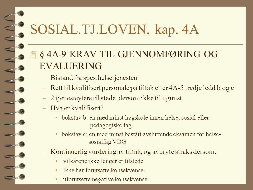 SOSIAL.TJ.LOVEN, kap. 4A § 4A-9 KRAV TIL GJENNOMFØRING OG EVALUERING