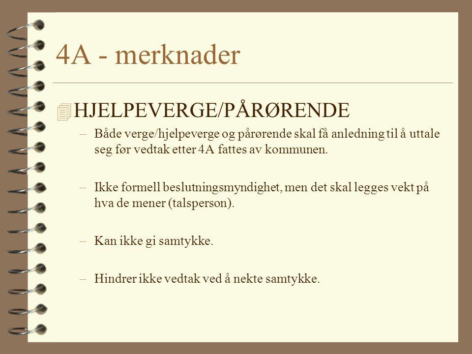 4A - merknader HJELPEVERGE/PÅRØRENDE