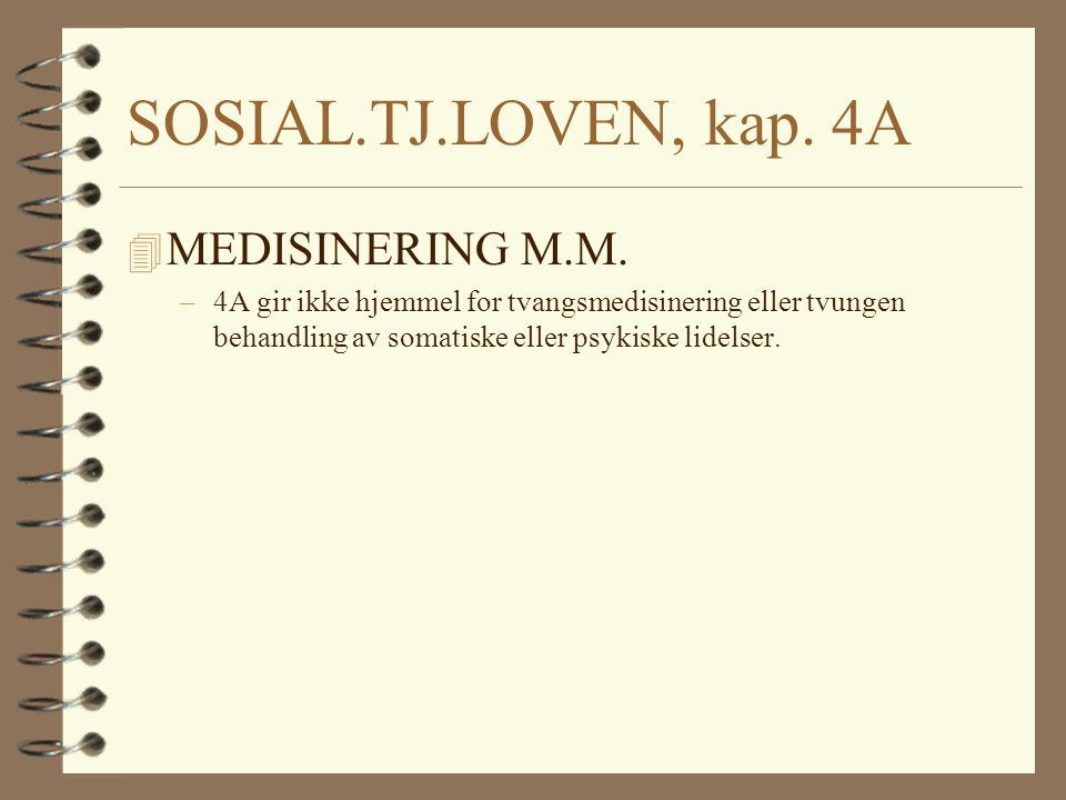 SOSIAL.TJ.LOVEN, kap. 4A MEDISINERING M.M.