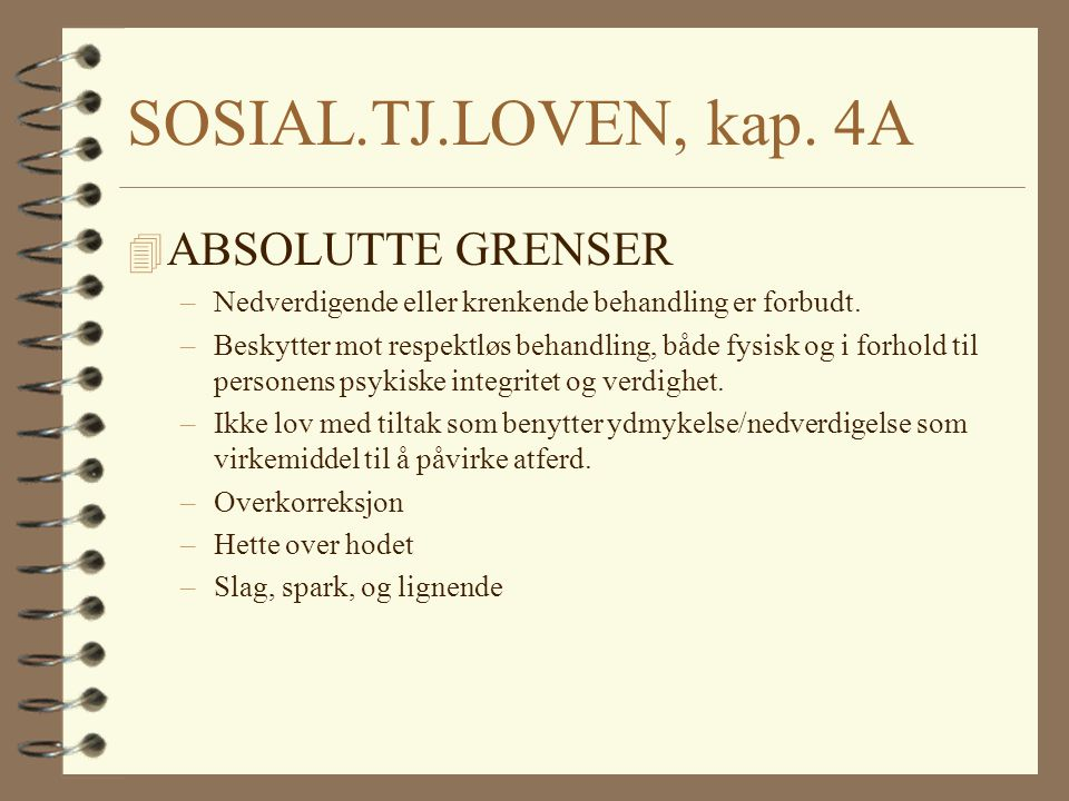 SOSIAL.TJ.LOVEN, kap. 4A ABSOLUTTE GRENSER