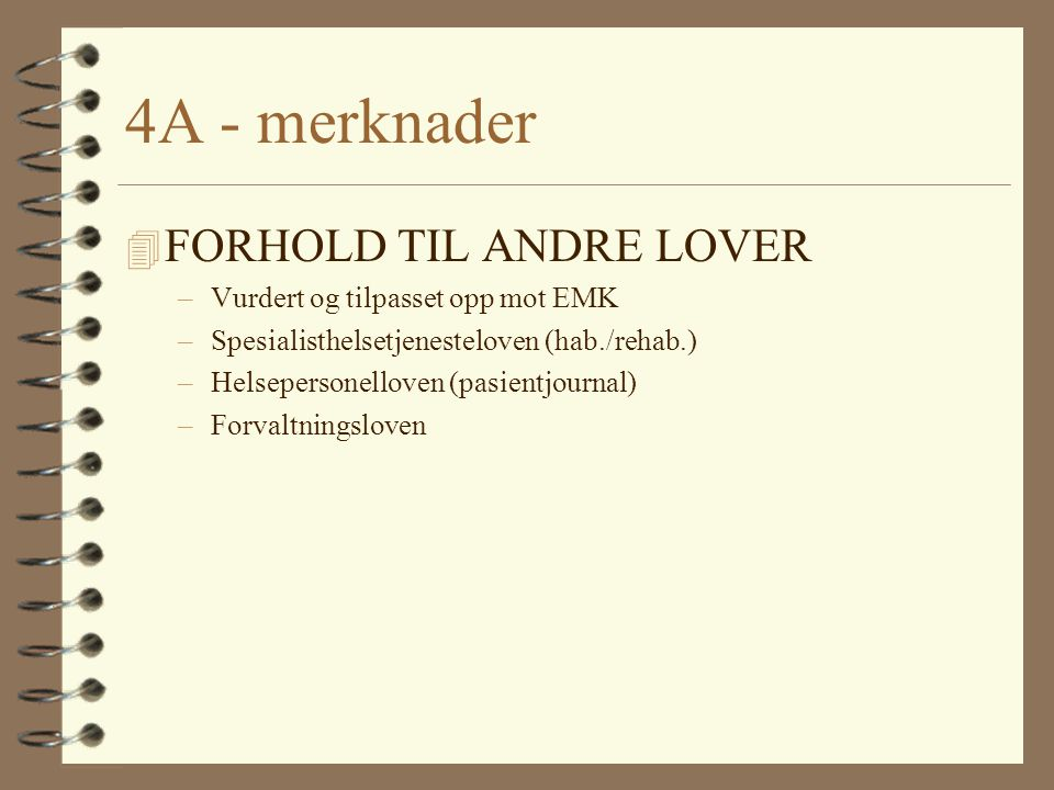 4A - merknader FORHOLD TIL ANDRE LOVER