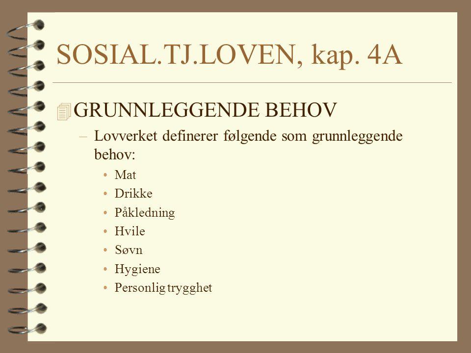 SOSIAL.TJ.LOVEN, kap. 4A GRUNNLEGGENDE BEHOV