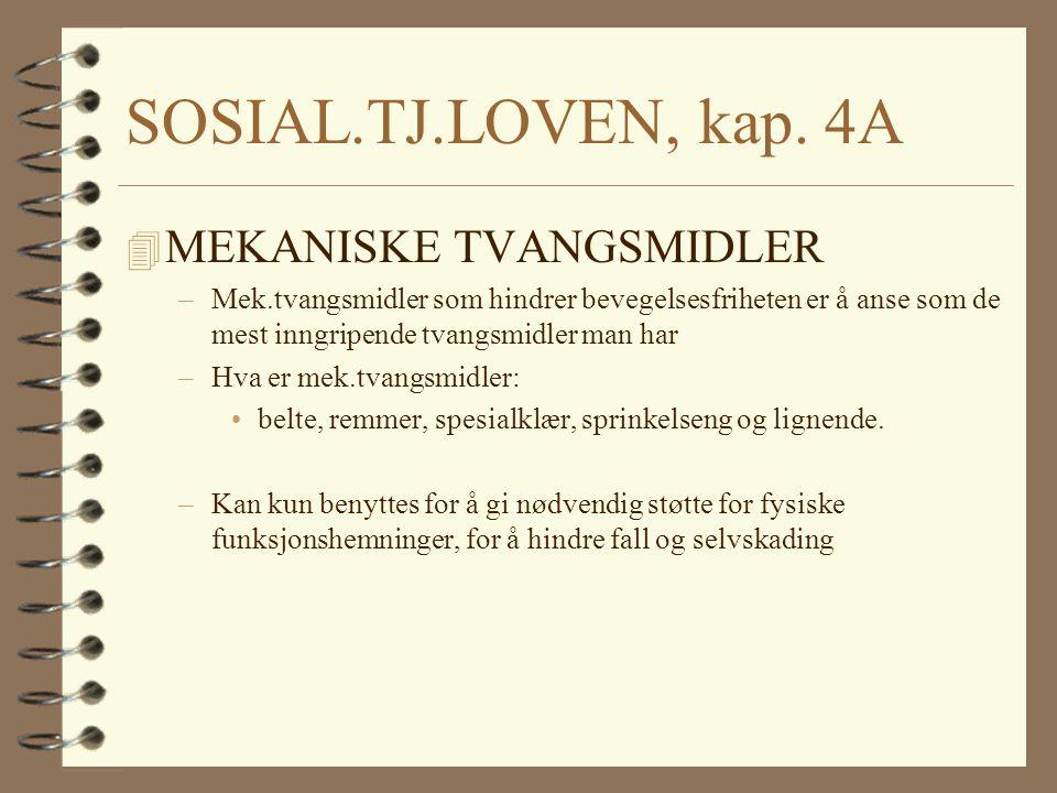 SOSIAL.TJ.LOVEN, kap. 4A MEKANISKE TVANGSMIDLER