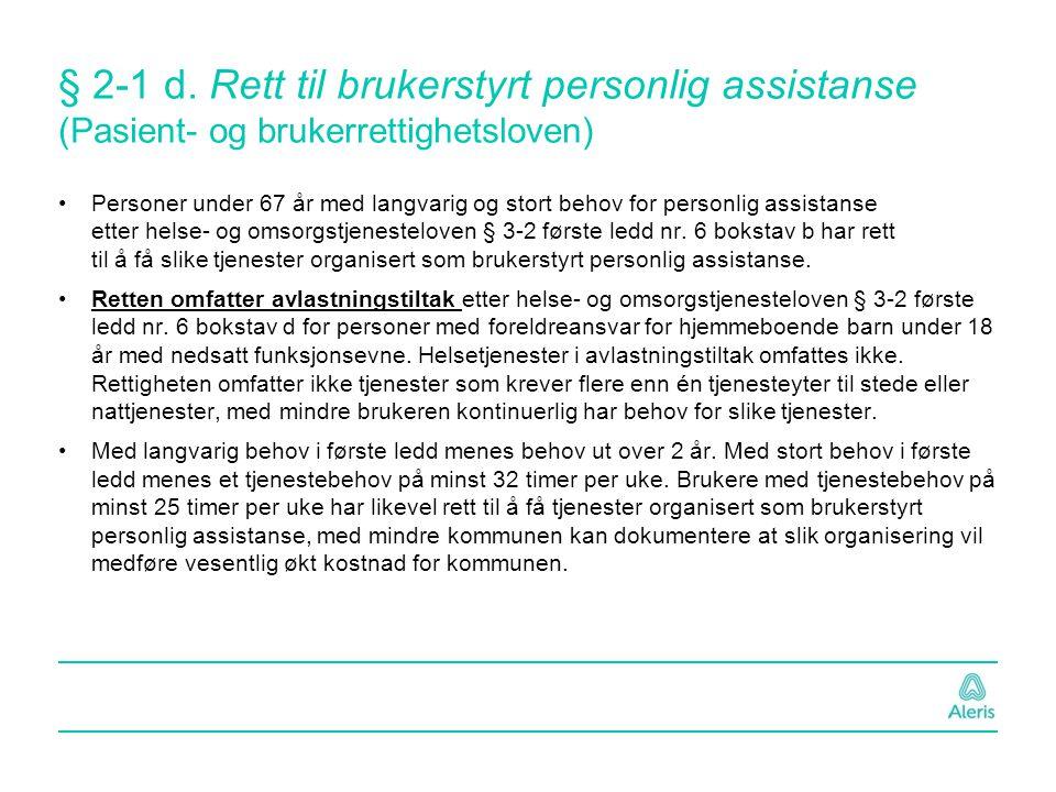§ 2-1 d. Rett til brukerstyrt personlig assistanse (Pasient- og brukerrettighetsloven)