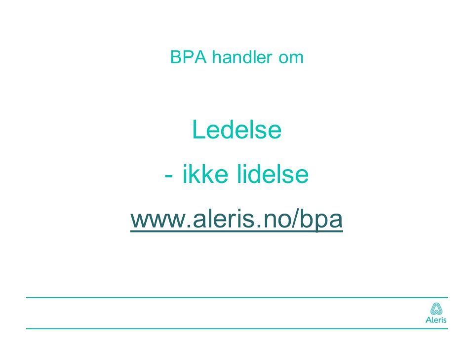BPA handler om Ledelse ikke lidelse www.aleris.no/bpa