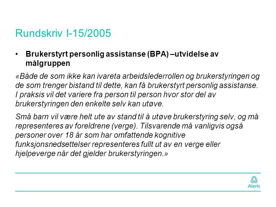Rundskriv I-15/2005 Brukerstyrt personlig assistanse (BPA) –utvidelse av målgruppen.