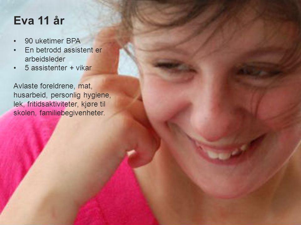Eva 11 år 90 uketimer BPA En betrodd assistent er arbeidsleder