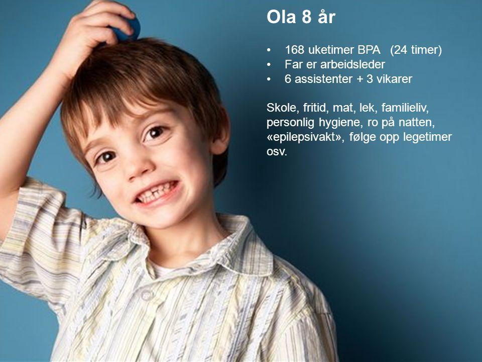 Vanlig sida Ola 8 år Helge 37 år Text… 168 uketimer BPA (24 timer)