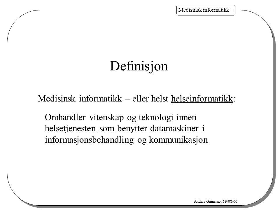 Definisjon Medisinsk informatikk – eller helst helseinformatikk: