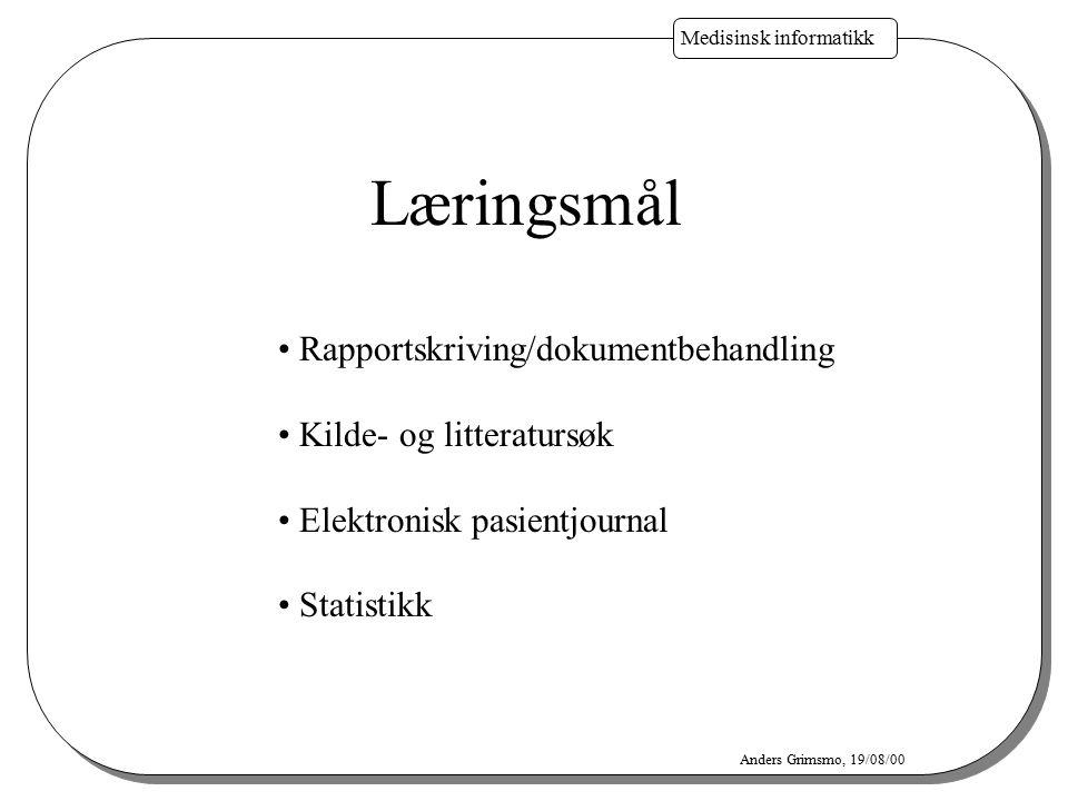 Læringsmål Rapportskriving/dokumentbehandling Kilde- og litteratursøk