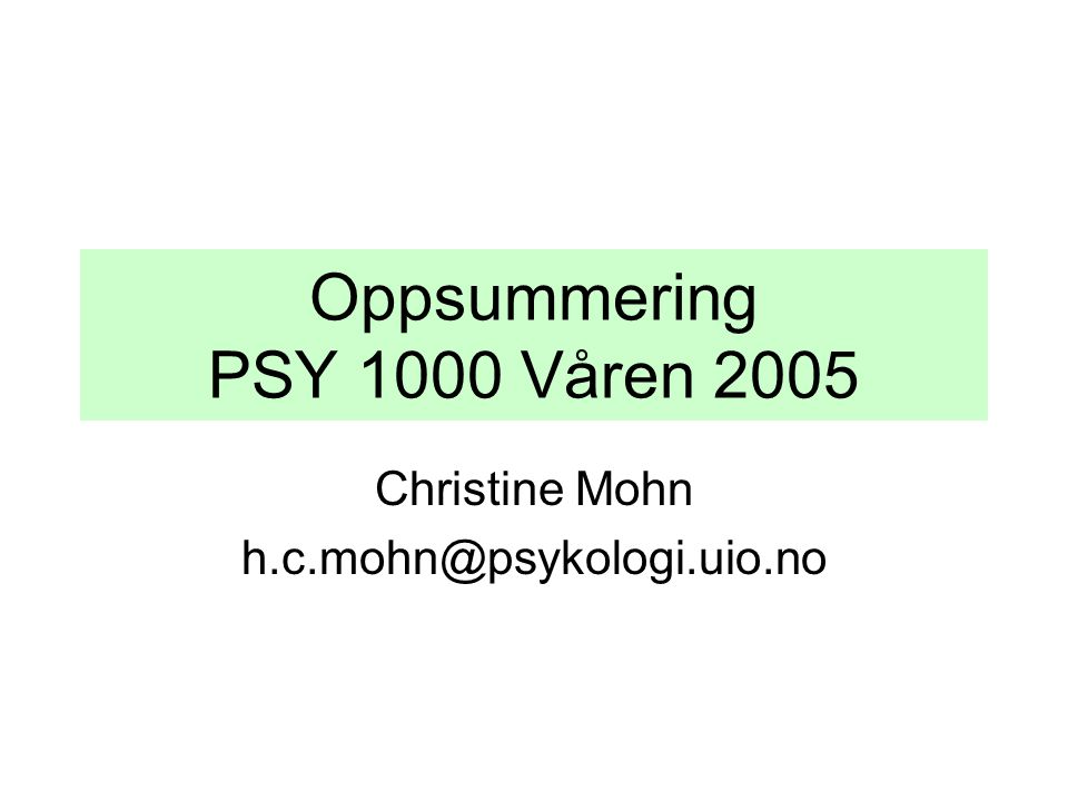 Oppsummering PSY 1000 Våren 2005
