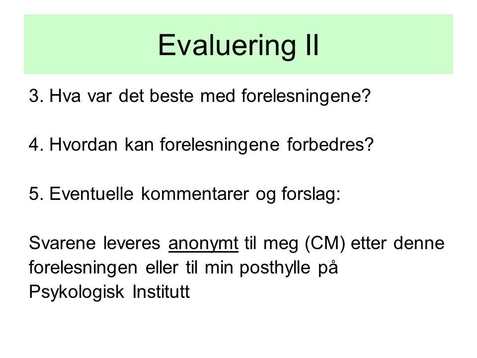 Evaluering II 3. Hva var det beste med forelesningene