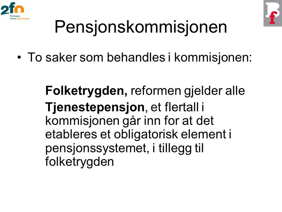 Pensjonskommisjonen To saker som behandles i kommisjonen: