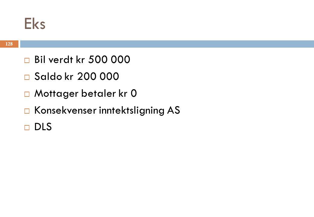 Eks Bil verdt kr 500 000 Saldo kr 200 000 Mottager betaler kr 0