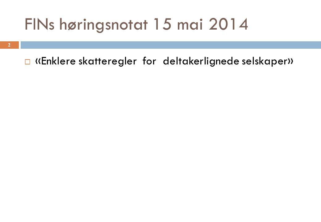 FINs høringsnotat 15 mai 2014 «Enklere skatteregler for deltakerlignede selskaper»