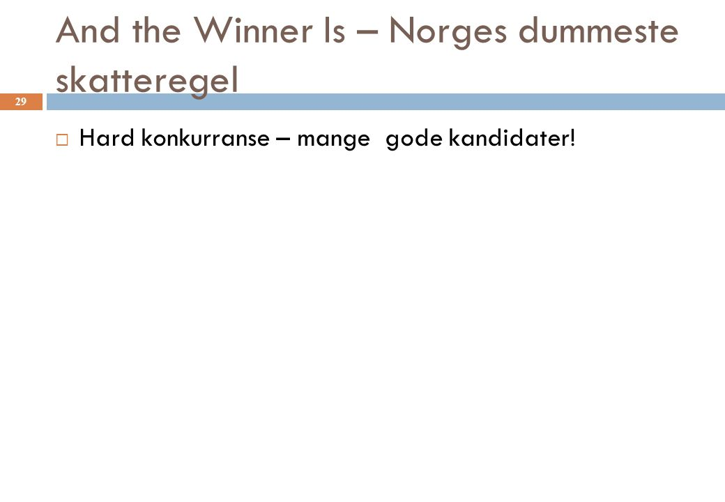 And the Winner Is – Norges dummeste skatteregel