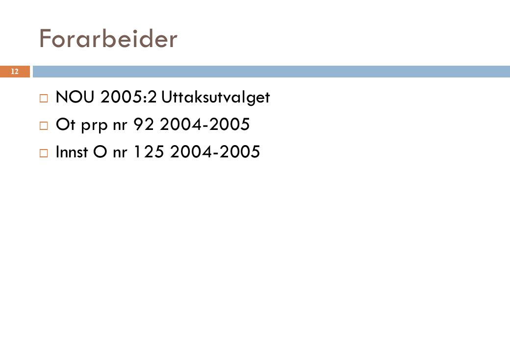 Forarbeider NOU 2005:2 Uttaksutvalget Ot prp nr 92 2004-2005