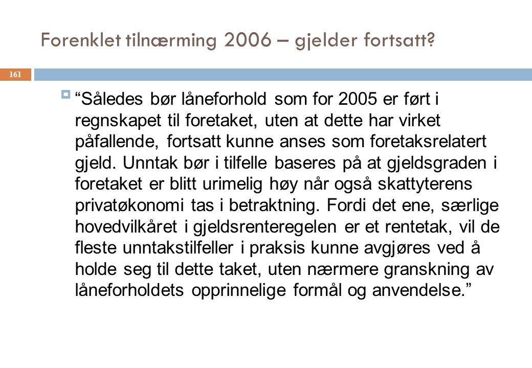 Forenklet tilnærming 2006 – gjelder fortsatt