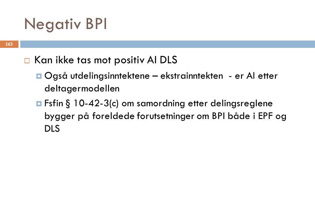 Negativ BPI Kan ikke tas mot positiv AI DLS