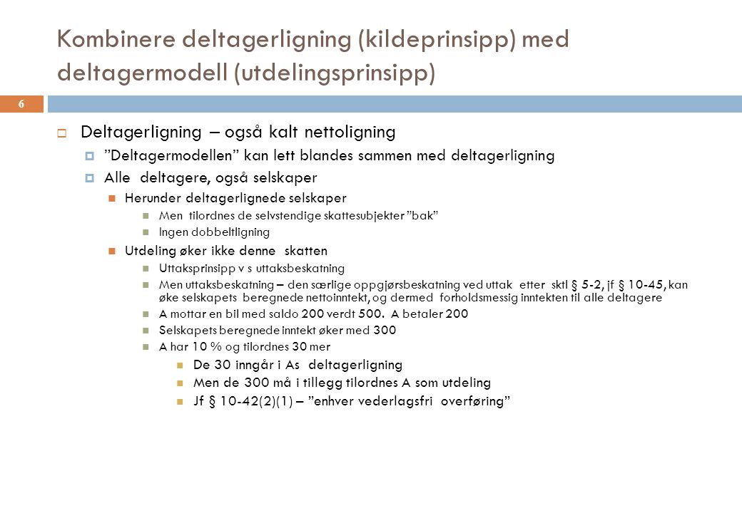 Kombinere deltagerligning (kildeprinsipp) med deltagermodell (utdelingsprinsipp)