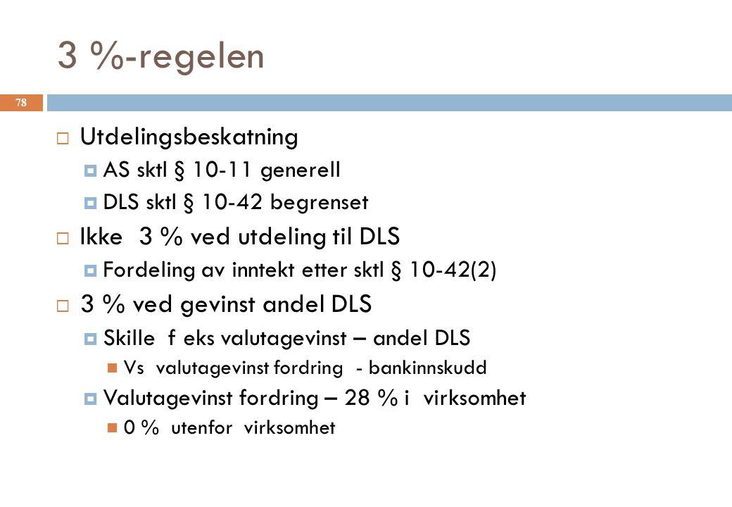 3 %-regelen Utdelingsbeskatning Ikke 3 % ved utdeling til DLS
