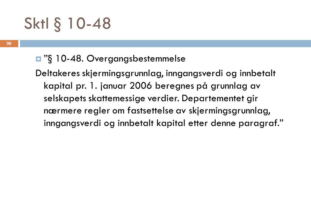 Sktl § 10-48 § 10-48. Overgangsbestemmelse