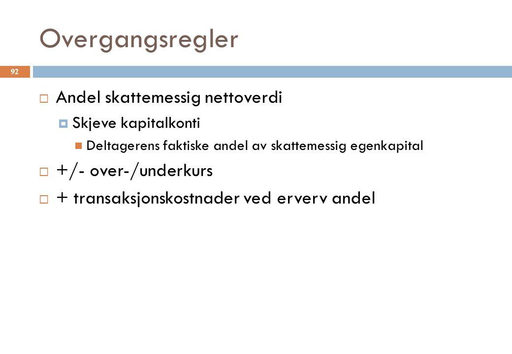 Overgangsregler Andel skattemessig nettoverdi +/- over-/underkurs