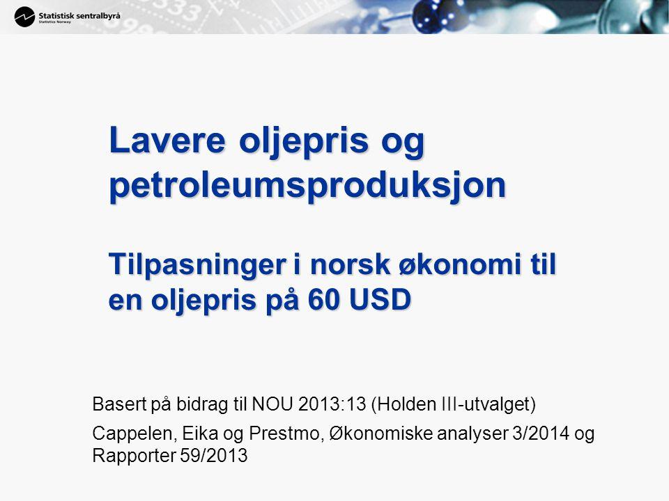 Lavere oljepris og petroleumsproduksjon Tilpasninger i norsk økonomi til en oljepris på 60 USD