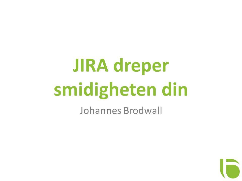 JIRA dreper smidigheten din