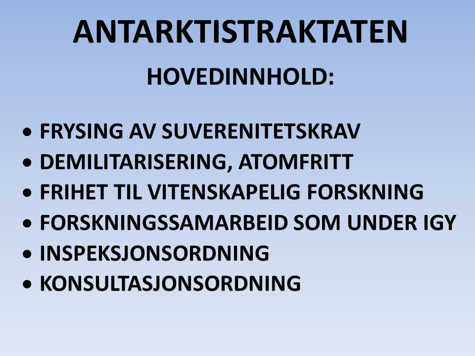 ANTARKTISTRAKTATEN HOVEDINNHOLD: FRYSING AV SUVERENITETSKRAV