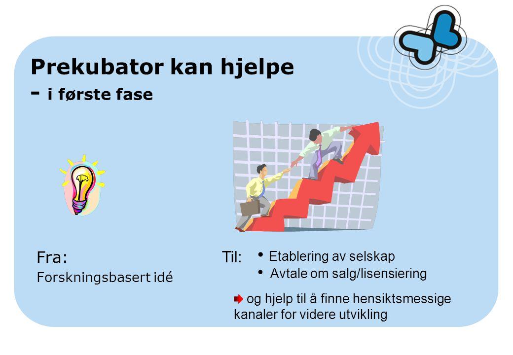 Prekubator kan hjelpe - i første fase