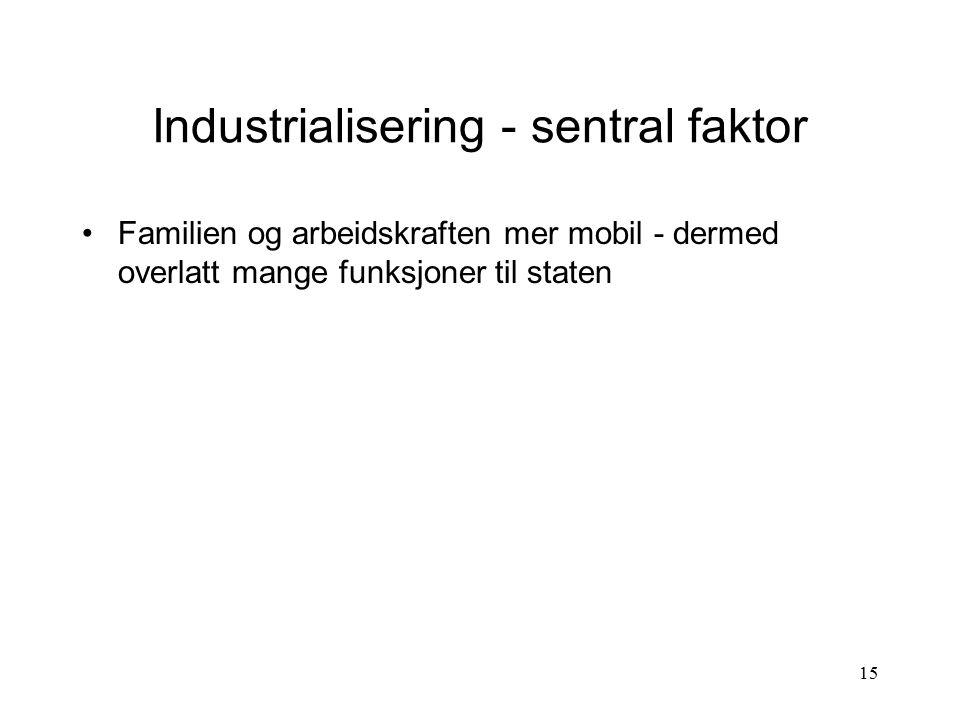 Industrialisering - sentral faktor