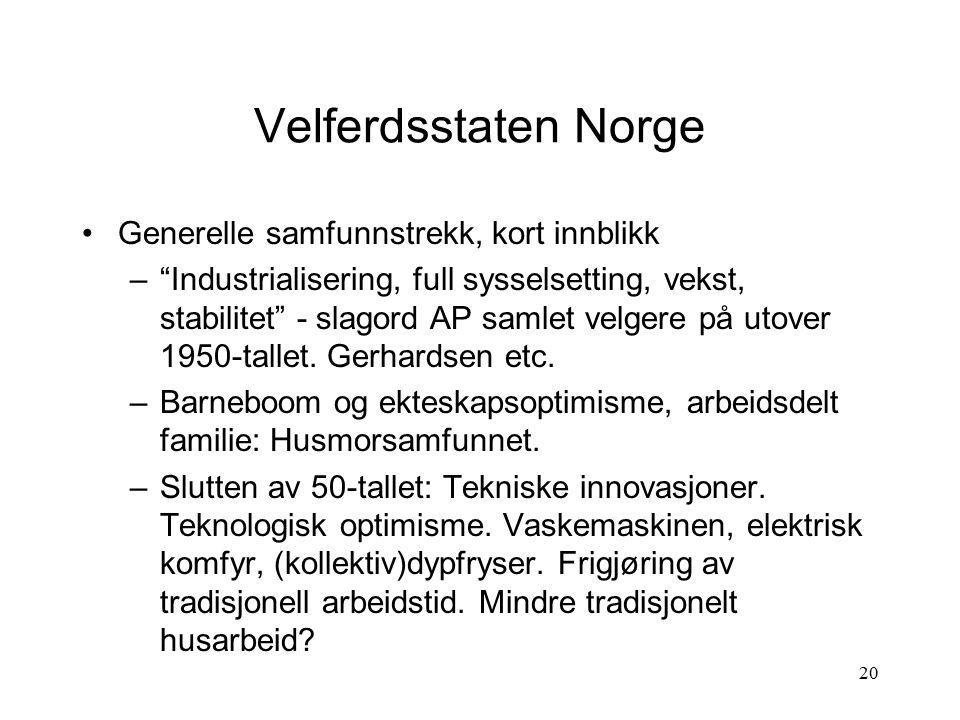 Velferdsstaten Norge Generelle samfunnstrekk, kort innblikk