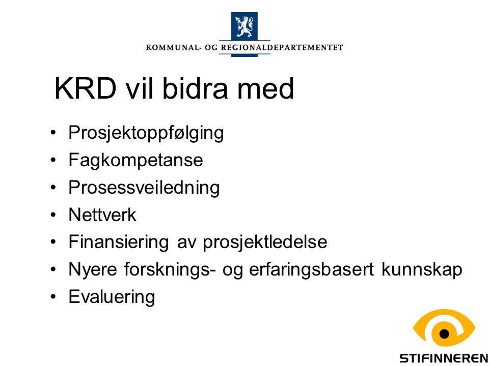 KRD vil bidra med Prosjektoppfølging Fagkompetanse Prosessveiledning