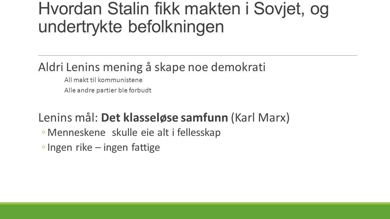 Hvordan Stalin fikk makten i Sovjet, og undertrykte befolkningen
