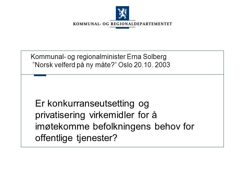 Kommunal- og regionalminister Erna Solberg Norsk velferd på ny måte