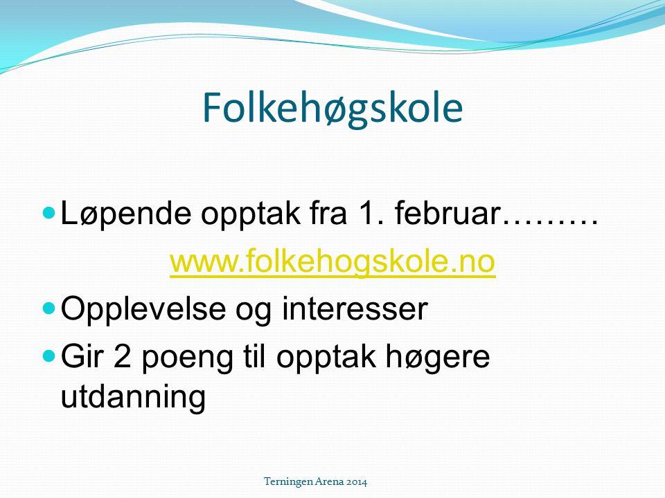 Folkehøgskole Løpende opptak fra 1. februar……… www.folkehogskole.no