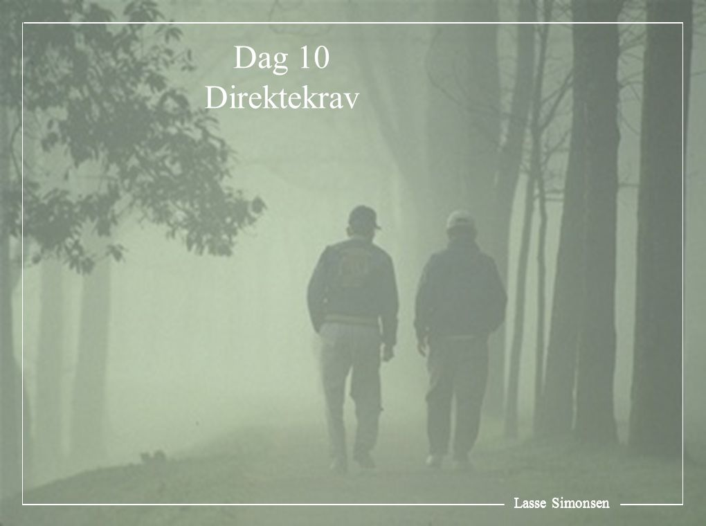Dag 10 Direktekrav Lasse Simonsen Lasse Simonsen