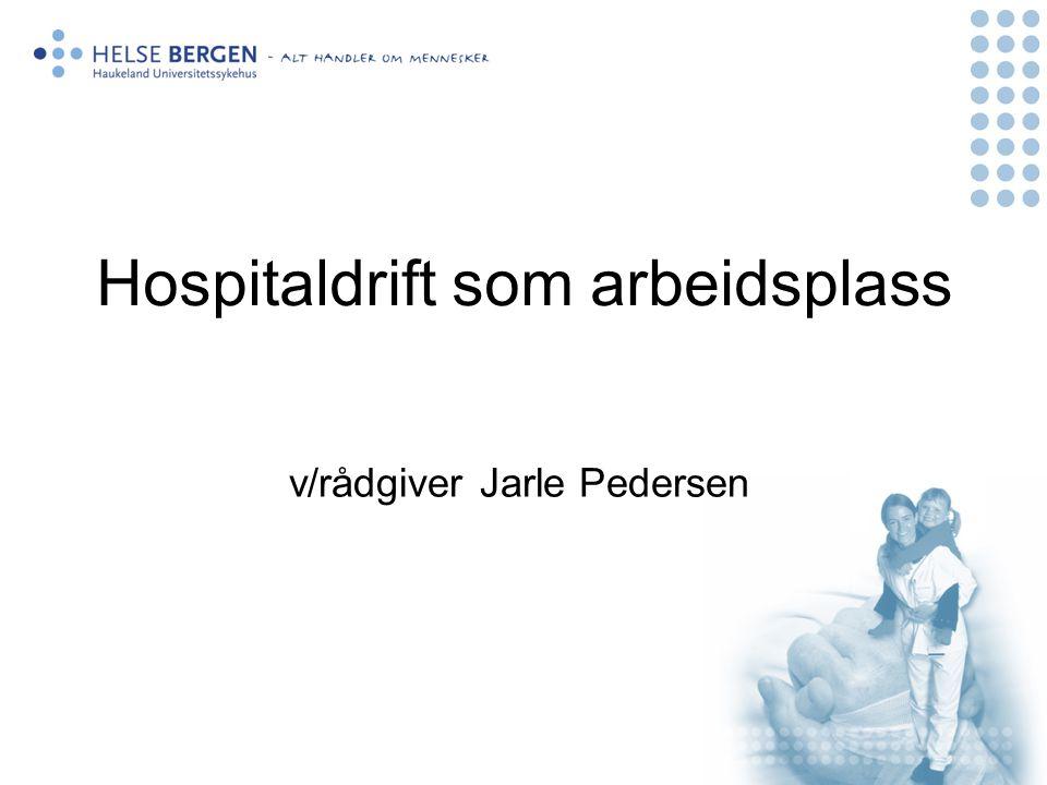 Hospitaldrift som arbeidsplass