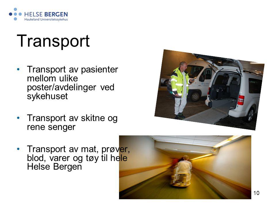 Transport Transport av pasienter mellom ulike poster/avdelinger ved sykehuset. Transport av skitne og rene senger.
