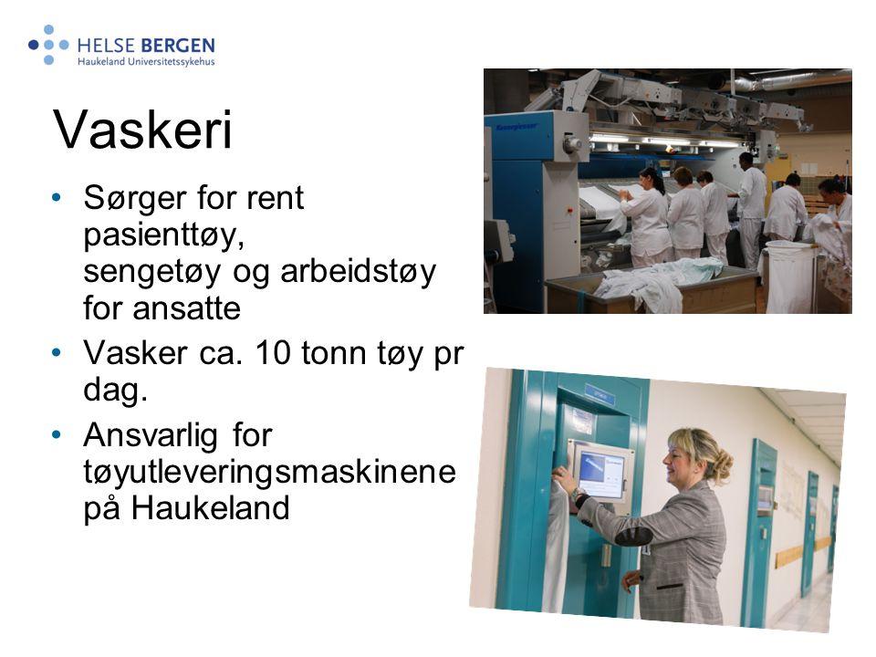 Vaskeri Sørger for rent pasienttøy, sengetøy og arbeidstøy for ansatte