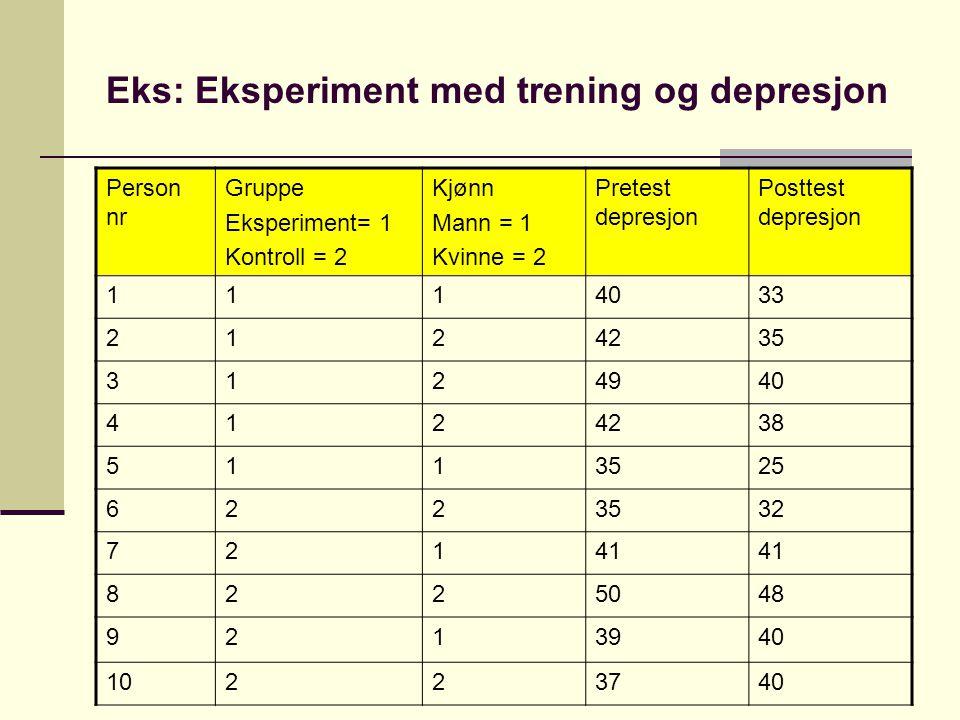 Eks: Eksperiment med trening og depresjon