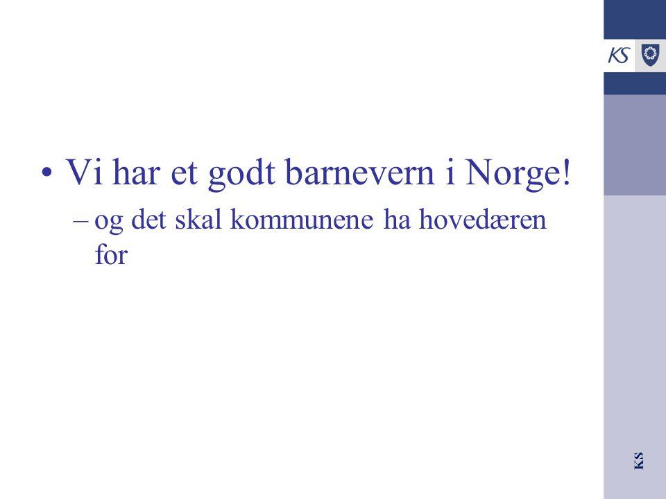 Vi har et godt barnevern i Norge!