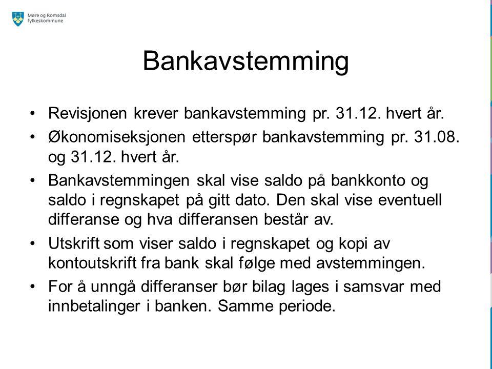 Bankavstemming Revisjonen krever bankavstemming pr. 31.12. hvert år.