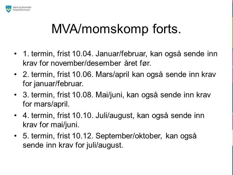 MVA/momskomp forts. 1. termin, frist 10.04. Januar/februar, kan også sende inn krav for november/desember året før.